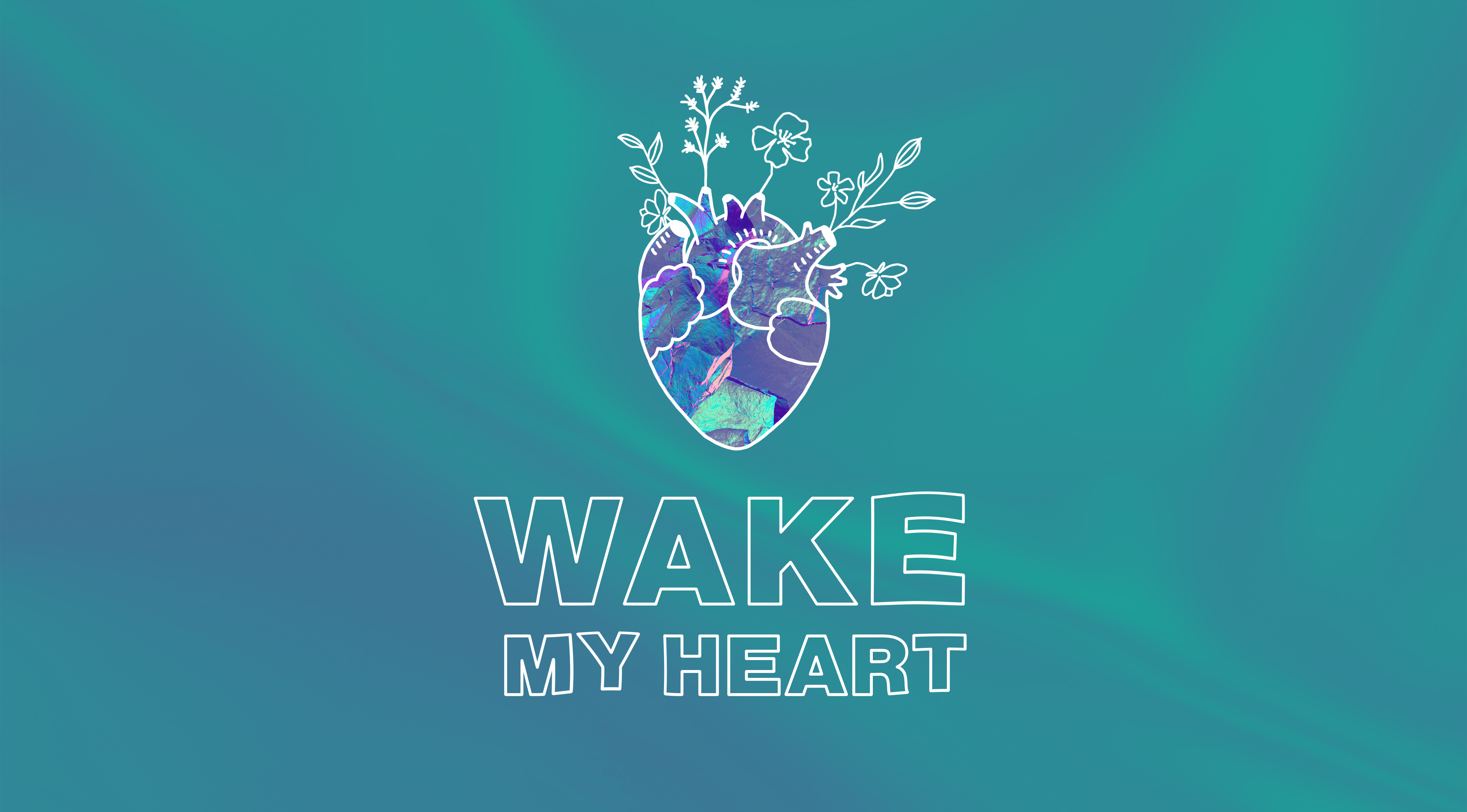 Wake My Heart